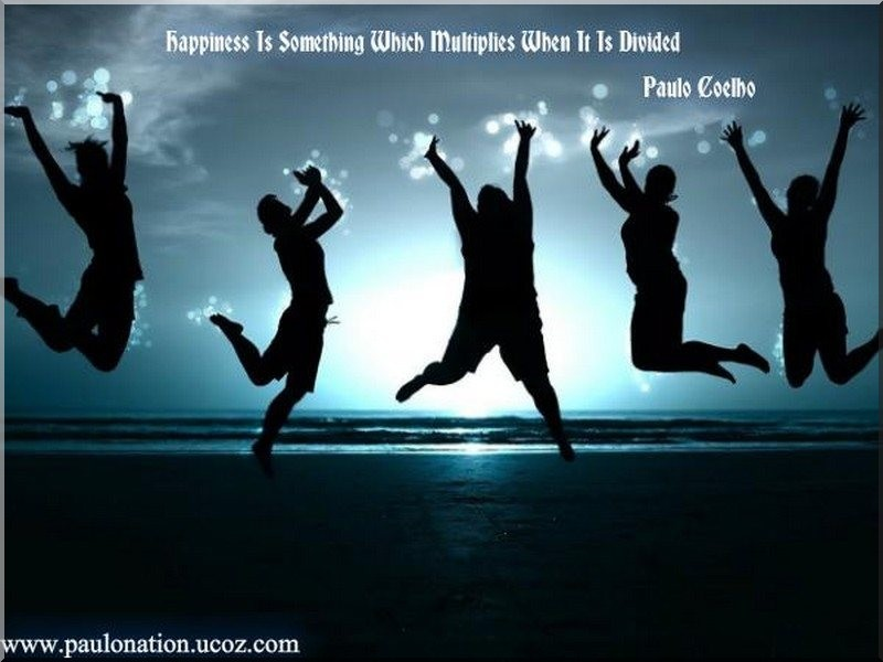 Happiness is something which multiplies when it is divided.