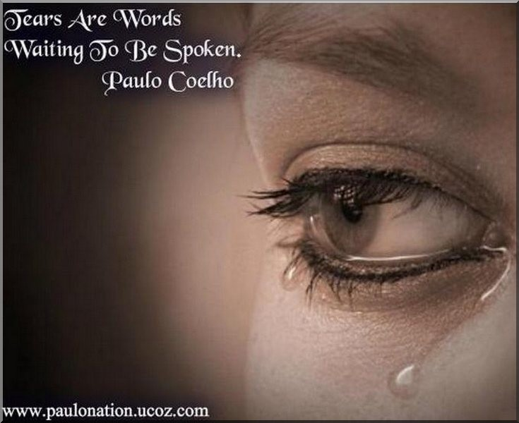 Tears are words waiting to be spoken.
